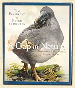 A Gap in Nature Discovering the World's: Flannery, Tim, &