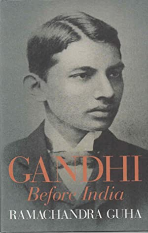 Gandhi Before India: Guha, Ramachandra