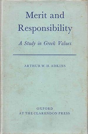 Merit and Responsibility: A Study in Greek: Adkins, Arthur W