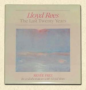 Lloyd Rees: The Last Twenty Years: Free, Renee &