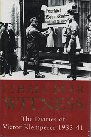 I Shall Bear Witness The Diaries of: Klemperer, Victor (Martin