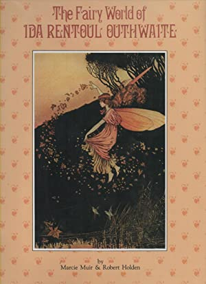 The Fairy World of Ida Rentoul Outhwaite: Muir, Marcie &