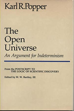 The Open Universe: An Argument for Indeterminism: Popper, Karl R