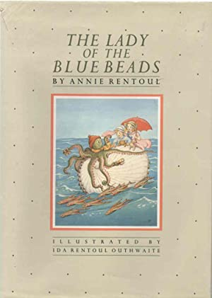 The Lady of the Blue Beads: Rentoul, Annie, &