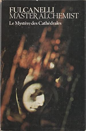 Fulcanelli, Master Alchemist Le Mystere des Cathedrales: Fulcanelli (Mary Sworder,