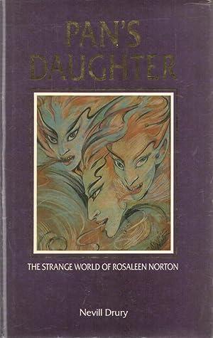 Pan's Daughter The Strange World of Rosaleen: Drury, Nevill