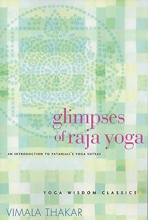 Glimpses of Raja Yoga: An Introduction to: Thakar, Vimala