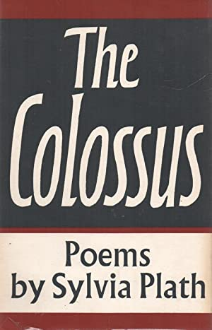 a literary analysis of the colossus by plath About the poet sylvia plath plath published the colossus and other poems literary fans and cultists welcomed posthumous publication of ariel.