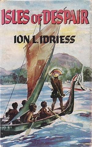 Isles of Despair - signed: Idriess, Ion L.