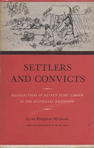 Settlers and Convicts or Recollections of Sixteen: An Emigrant Mechanic