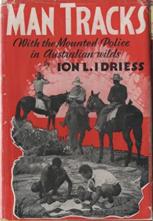 Man Tracks with the Mounted Police in: Idriess, Ion L