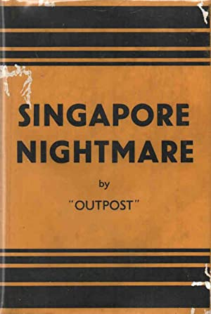 Singapore Nightmare A Story of the Evacuation: Outpost