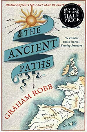 The Ancient Paths Discovering the Lost Map: Robb, Graham