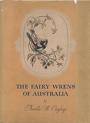 The Fairy Wrens of Australia Blue Birds: Cayley, Neville W.