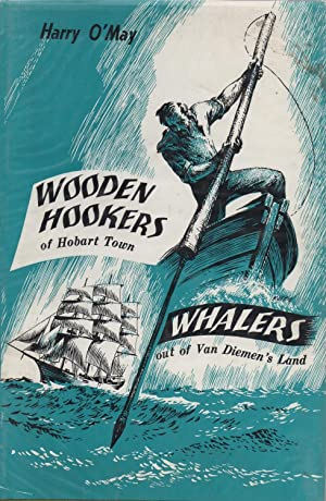 Wooden Hookers of Hobart Town and Whalers: O'May, Harry