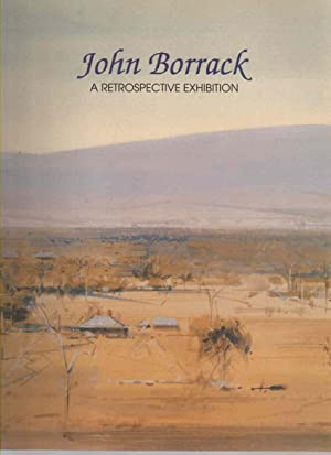 John Borrack: signed by artist A Retrospective: Trenerry, Elizabeth (ed.)