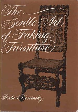 The Gentle Art of Faking Furniture: Cescinsky, Herbert