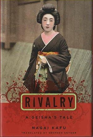 Rivalry A Geisha's Tale: Kafu, Nagai (trans.