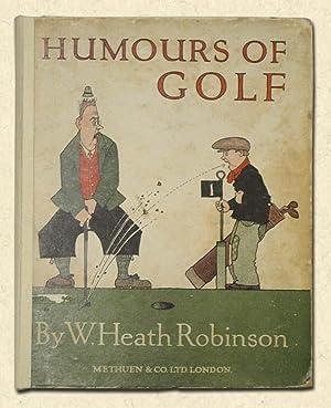 Humours of Golf: Robinson, W. Heath
