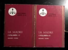 LA MADRE. Volumen I y II: Maximo Gorki