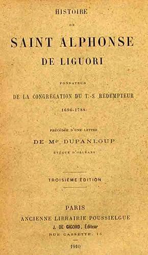 Histoire de Saint Alphonse de Liguori - Fondateur de la congrégation du T.S. Rédempteur 1696-1788: ...