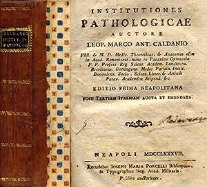 Institutiones Pathologicae / auctore Leop. Marco Ant.: Caldani Leopoldo Marco