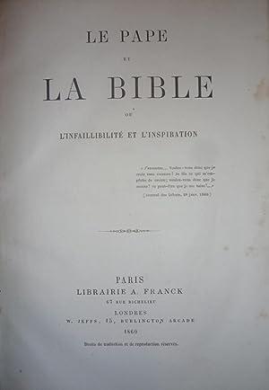 Le Pape et la Bible, ou, L'infaillibilit? et l'inspiration [Magazines]: Editor