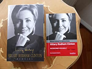 Living History: MINT SIGNED FIRST EDITION with: Rodham Clinton, Hillary