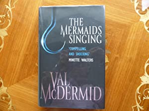 The Mermaids Singing: A Tony Hill and: Val McDermid