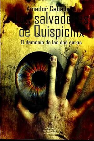 LOS SALVADORES DE QUISPICHIX. EL DEMONIO DE LAS DOS CARAS.: AMADOR CABALLERO