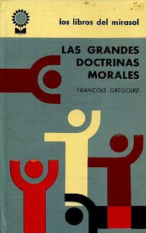 LAS GRANDES DOCTRINAS MORALES: FRANÇOIS GREGOIRE