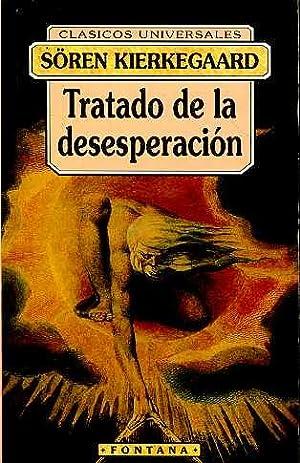 TRATADO DE LA DESESPERACION. TRADUCCION DE JUAN ENRIQUE HOLSTEIN: SOREN KIERKEGAARD