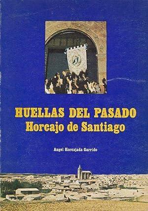 HUELLAS DEL PASADO. HORCAJO DE SANTIAGO: ANGEL HORCAJADA GARRIDO