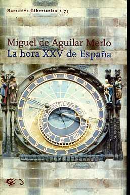 LA HORA XXV DE ESPAÑA.: DE AGUILAR MERLO,