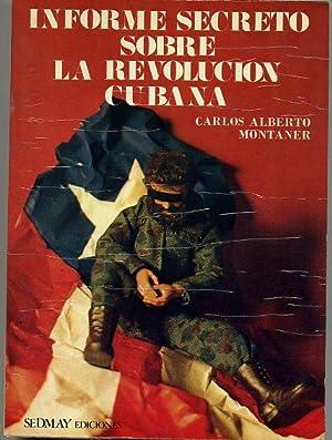 INFORME SECRETO DE LA REVOLUCION CUBANA: CARLOS ALBERTO ALCOCER