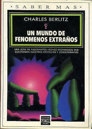 UN MUNDO DE FENOMENOS EXTRAÑOS.: CHARLES BERLITZ