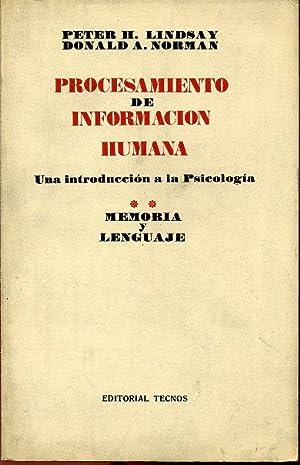 PROCESAMIENTO DE INFORMACION HUMANA. UNA INTRODUCCION A LA PSICOLOGIA. MEMORIA Y LENGUAJE TOMO II: ...