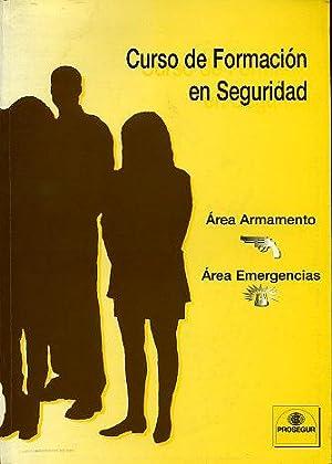 CURSO DE FORMACION EN SEGURIDAD. AREA ARMAMENTO.TOMO III.AREA EMERGENCIAS.: PROSEGUR