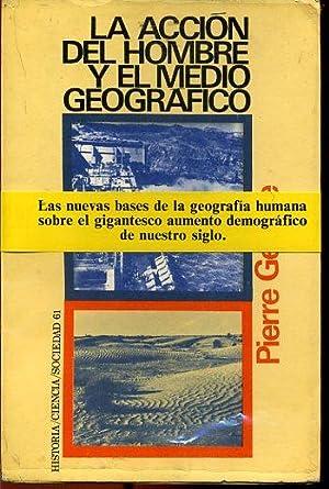 LA ACCION DEL HOMBRE Y EL MEDIO GEOGRAFICO: PIERRE GEORGE