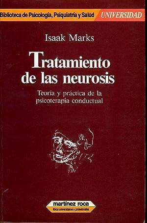 TRATAMIENTO DE LAS NEUROSIS. TEORIA Y PRACTICA DE LA PSICOTERAPIA CONDUCTUAL: ISAAK MARKS