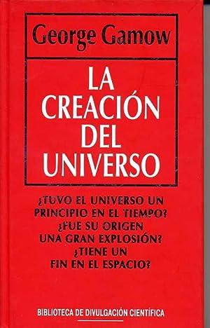 LA CREACION DEL UNIVERSO.: GEORGE GAMOW