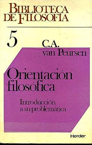 ORIENTACION FILOSOFICA. INTRODUCCION A SU PROBLEMATICA: C.A.VAN PEURSEN