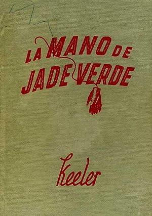 LA MANO DE JADE VERDE: HARRY STEPHEN KEELER