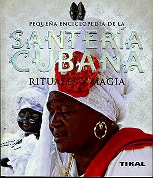 PEQUEÑA ENCICLOPEDIA DE LA SANTERIA CUBANA. RITUALES Y MAGIA: JOSE LUIS ALCARAZ