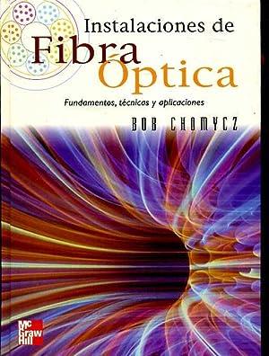 INSTALACIONES DE FIBRA OPTICA. FUNDAMENTOS, TECNICAS Y APLICACIONES: BOB CHOMYCZ