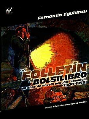 DEL FOLLETIN AL BOLSILIBRO. 50 AÑOS DE NOVELA POPULAR ESPAÑOLA (1900-1950). CATALOGO ...