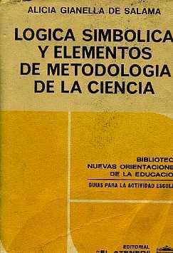 LOGICA SIMBOLICA Y ELEMENTOS DE METODOLOGIA DE: ALICIA GIANELLA DE