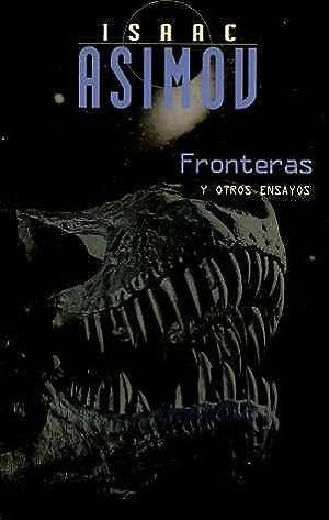 FRONTERAS Y OTROS ENSAYOS: ISAAC ASIMOV WILLIAM