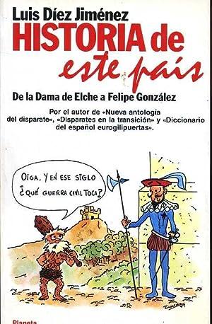 HISTORIA DE ESTE PAIS. DE LA DAMA: LUIS DIEZ JIMENEZ