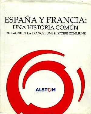 ESPAÑA Y FRANCIA: UNA HISTORIA COMUN. CICLO DE CONFERENCIAS ORGANIZADO POR LA REAL ACADEMIA ...
